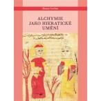 Alchymie jako hieratické umění