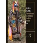 Šamanismus a archaické techniky extáze