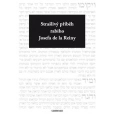 Strašlivý příběh rabiho Josefa de la Reiny